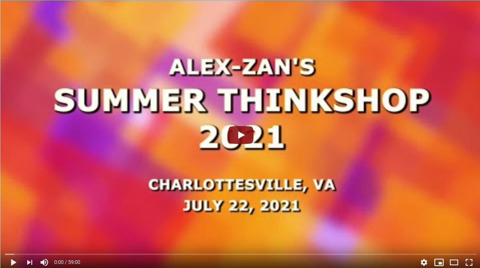 Alex-Zan Summer Thinkshop 2021 Video